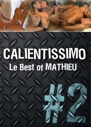 Calientissimo #2 : le best of Mathieu Mallet